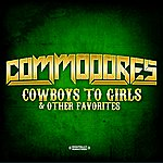 The Commodores Cowboys To Girls & Other Favorites (Digitally Remastered)