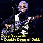 Doug MacLeod A Double Dose Of Dubb