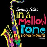 Sonny Stitt In A Mellow Tone & Other Favorites (Digitally Remastered)