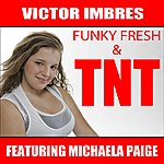 Victor Imbres Funky Fresh & TNT