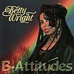 Betty Wright B-Attitudes