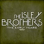 The Isley Brothers The Early Years (Digitally Remastered)