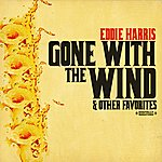 Eddie Harris Gone With The Wind & Other Favorites (Digitally Remastered)