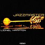 Lionel Hampton Jazzmaster (Digitally Remastered)