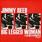 Jimmy Reed Big Legged Woman & Other Favorites (Digitally Remastered)