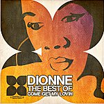 Dionne The Best Of - Come Get My Lovin'