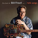 Bill Frisell The Best Of Bill Frisell, Volume 1: Folk Songs