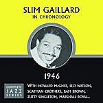 Slim Gaillard Complete Jazz Series 1946