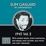 Slim Gaillard Complete Jazz Series 1945 Vol. 2