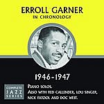 Erroll Garner Complete Jazz Series: Erroll Garner in Chronology,1946-1947
