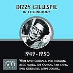 Dizzy Gillespie Complete Jazz Series: Dizzy Gillespie In Chronology, 1949-1950