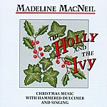 Madeline MacNeil The Holly And The Ivy: Christmas Music With Hammered Dulcimer And Singing (Remastered)
