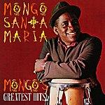 Mongo Santamaria Mongo's Greatest Hits