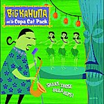 Big Kahuna & The Copa Cat Pack Shake Those Hula Hips!