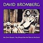 David Bromberg My Own House / You Should See The Rest Of The Band (Reissued / Remastered)