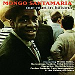 Mongo Santamaria Our Man In Havana