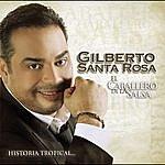 Gilberto Santa Rosa El Caballero De La Salsa: Historia Musical