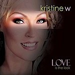 Kristine W Love Is The Look
