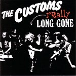 The Customs Really Long Gone