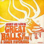 Jerry Lee Lewis Great Balls Of Fire & Other Favorites (Digitally Remastered)