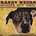 Randy Weeks Going My Way