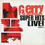 Gerry & The Pacemakers Super Hits Live! (Digitally Remastered)