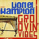 Lionel Hampton Groovin' Vibes (Digitally Remastered)