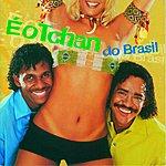 É O Tchan E O Tchan Do Brasil