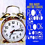 Bill Haley & His Comets Rock Around The Clock & Other Favorites (Digitally Remastered)