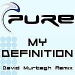DJ Pure My Definition (David Murtagh Remix)