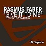 Rasmus Faber Give It To Me (Feat. Dyanna Fearon)