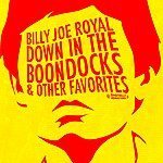 Billy Joe Royal Down In The Boondocks & Other Favorites (Digitally Remastered)