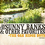 The Oak Ridge Boys On The Sunny Banks & Other Favorites (Digitally Remastered)