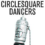 Circlesquare Dancers (3-Track Maxi-Single)