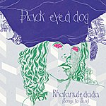 Black Eyed Dog Rhaianuledada (Songs To Sissy)