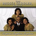 The Reggie Saddler Family Anytime, Anyplace, Anywhere