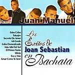 Juan Manuel Los Éxitos De Joan Sebastian En Bachata
