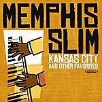 Memphis Slim Kansas City & Other Favorites (Digitally Remastered)