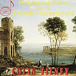 Colin Tilney Preludes And Dances For A French Harpsichord