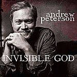 Andrew Peterson Invisible God (Single)