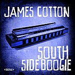 James Cotton South Side Boogie & Other Favorites (Digitally Remastered)