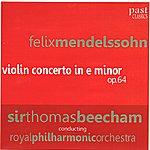 Sir Thomas Beecham Mendelssohn: Violin Concerto In E Minor
