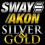 Sway Silver & Gold (Feat. Akon)