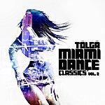 Tolga Miami Dance Classics, Vol. 2