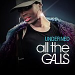 Undefined All The Galls (Single)
