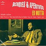 Ed Motta Remixes E Aperitivos