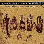 Dan Fogelberg River Of Souls