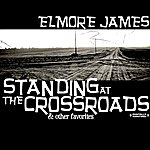 Elmore James Standing At The Crossroads & Other Favorites (Digitally Remastered)