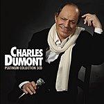 Charles Dumont Platinum Charles Dumont