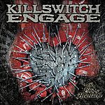 Killswitch Engage The End Of Heartache (Special Edition)
